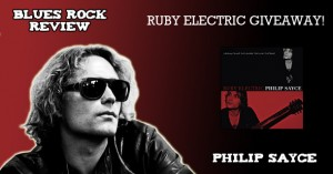 "Philip Sayce ""Ruby Electric"" Giveaway"