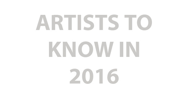 Artists To Know In 2016