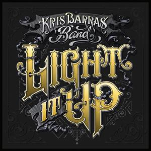 Kris Barras Band Announces New Album Light It Up Blues Rock Review