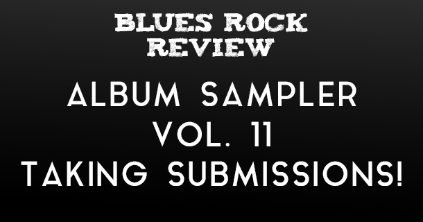 Blues Rock Review Album Sampler Vol  11 Taking Submissions! | Blues