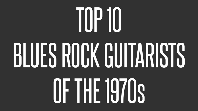 Top 10 Blues Rock Guitarists of the 1970s - Blues Rock Review
